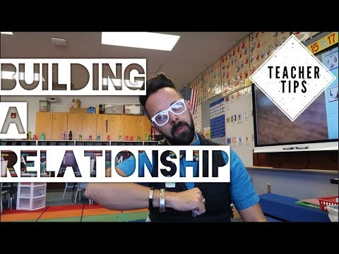 Teacher tips- Building relationships with your students