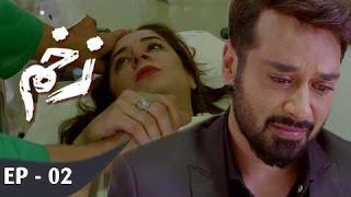 Zakham - Ep 02 - 13th May  2017 - ARY Digital Drama