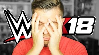 Everything Wrong With WWE 2K18 (So Far...Ha! No but really...)