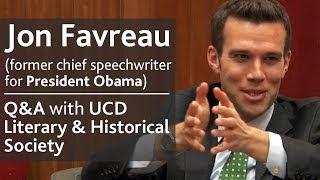 Jon Favreau Former Chief Speechwriter For President Obama Qa With Ucd Lh Society