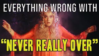 """Everything Wrong With Katy Perry - """"Never Really Over"""""""
