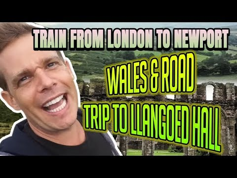 Train from London to Newport, Wales & Road Trip to Llangoed Hall, UK