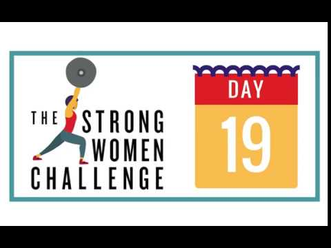 The Strong Women Challenge - Day 19