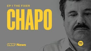 Chapo: Kingpin on Trial   Episode 1 — The Fixer
