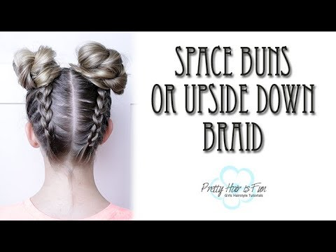 UPSIDE DOWN BRAIDS & SPACE BUNS!!