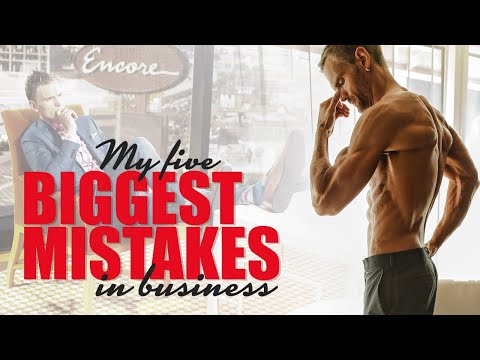 MY 5 BIGGEST MISTAKES IN BUSINESS