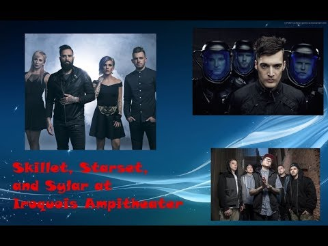 Skillet, Starset, and Sylar! || Iroquois Amphitheater May 21, 2017