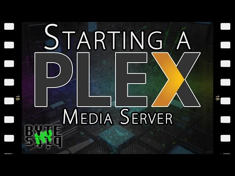 Starting a Plex Media Server - Everything you need to know