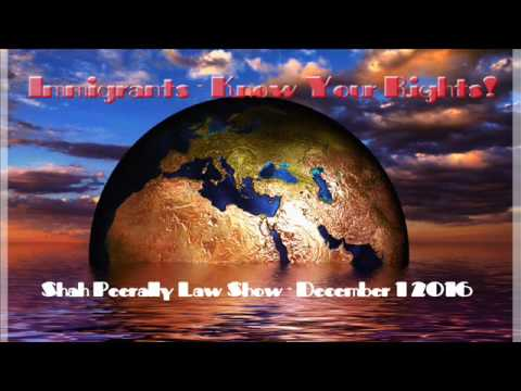 Immigration - Know Your Rights | Shah Peerally Law Show