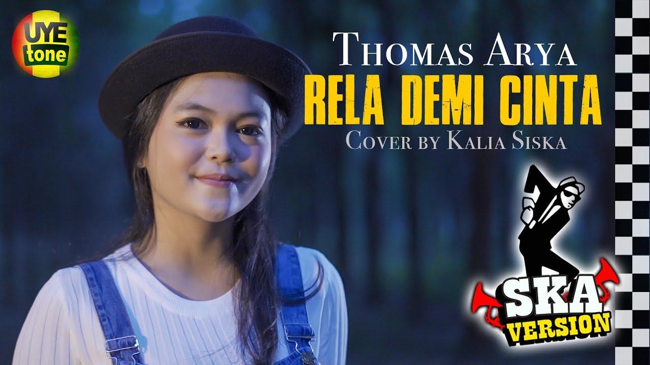 Download Thomas Arya - Rela Demi Cinta SKA Version Kalia Siska | Walaupun Terbentang Jarak Diantara Kita MP3 Gratis
