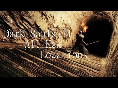 Dark souls 2: All Hex Locations