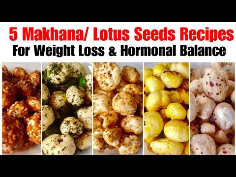 5 Makhana snack Recipes | How to roast phool Makhana | fox nuts / Lotus seeds for Weight Loss