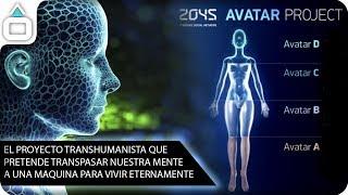 AVATAR PROJECT 2045 - La mente traspasada a una maquina para vivir eternamente   Transhumanismo