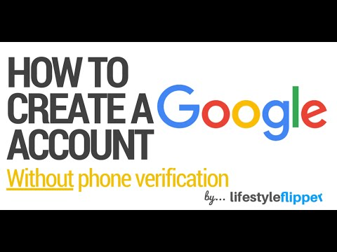 How to Create a Google Account Without Phone Verification