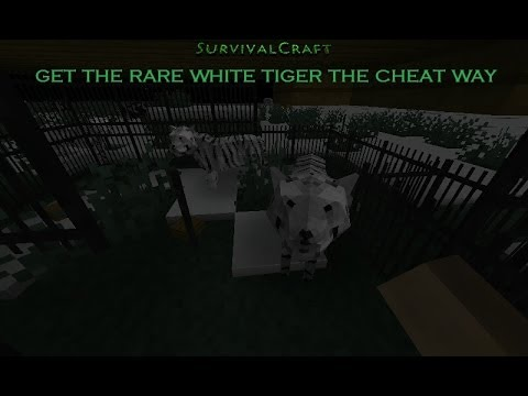 survivalcraft 1.24 get the whitte tiger the cheat way