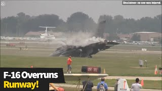 F-16 Fighter Jet Overruns Runway and causes 5.4 Million USD of Damage
