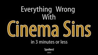 Everything Wrong With Cinema Sins In 3 Minutes Or Less
