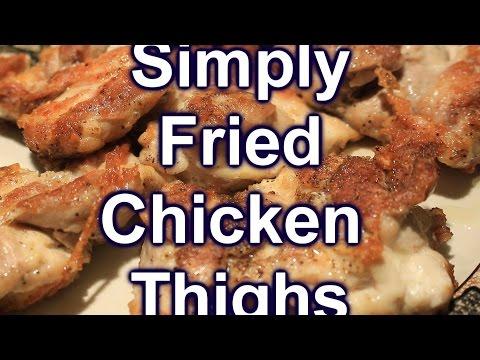 Simply Fried Chicken Thighs Gluten Free ~ Yummy!