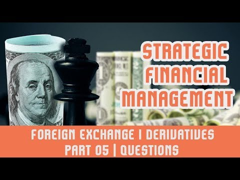 Strategic Financial Management I Foreign Exchange I Derivatives I Part 05 | Questions