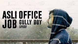 Asli Office Job | Gully Boy Teaser Spoof | Being Indian