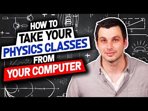 How To Take All The Physics Classes You Need Right From Your Computer