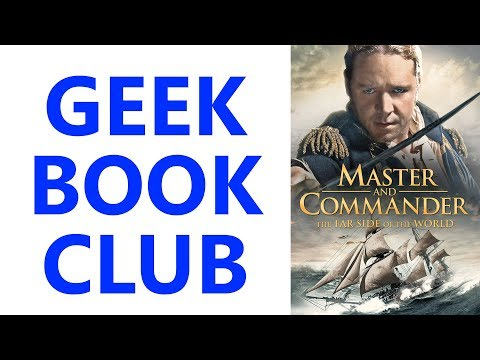 Geek Book Club 009 - 'Master and Commander' by Patrick O'Brian