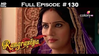 Rangrasiya - Full Episode 130 - With English Subtitles