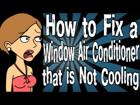How to Fix a Window Air Conditioner that is Not Cooling