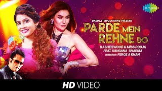 Parde Mein Rehne Do   Cover   DJ Sheizwood   Miss Pooja   Feat Kangana Sharma   HD Video Song