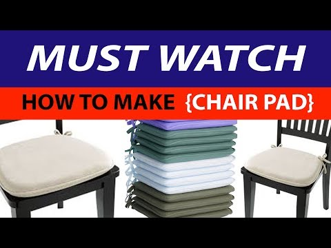 How To make Chair Pad Or Chair Cushions, Latest