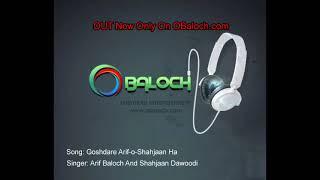 Ghoshdare Arif o Shahjan Ha   Balochi Remix Song By Arif Baloch & Shah Jan Dawoodi