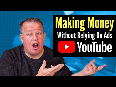 How To Make Money Without Relying on YouTube Ads