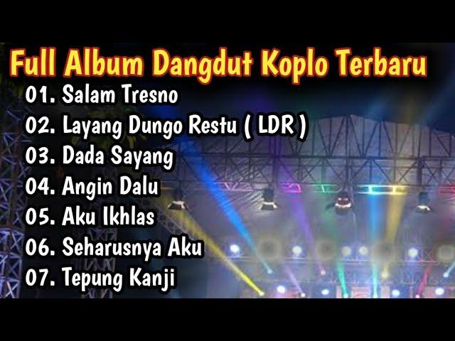 Lagu Jawa Terbaru Full Album Dangdut Koplo - Salam Tresno - Layang Dungo Restu (LDR) 2021
