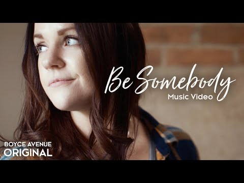 Boyce Avenue - Be Somebody (Original Music Video) on Spotify & Apple