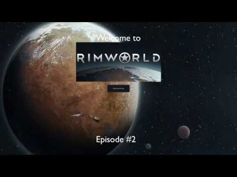 Rimworld (Beta 18) Episode #2 - Organising, Efficiency, Productive Planning