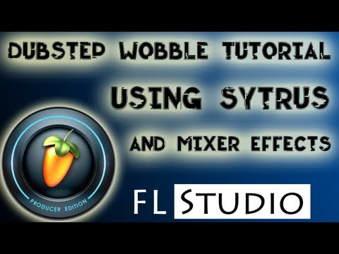 EASY Dubstep Wobble Tutorial Using Sytrus and Effects