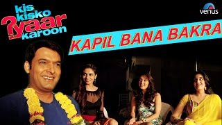 Kis Kisko Pyaar Karoon , Behind The Scenes , Kapil Bana Bakra