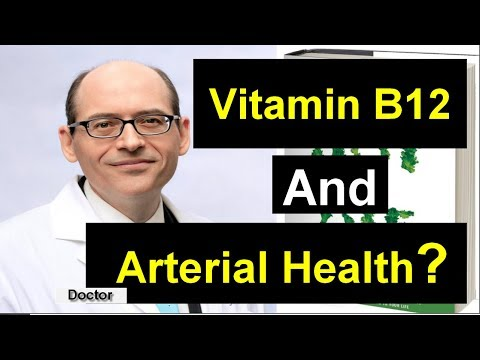 ARE  Vitamin B12 Necessary for Arterial Health ?   Dr Michael Greger