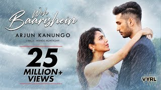 Woh Baarishein - Arjun Kanungo | Manoj Muntashir | ft. Shriya Pilgaonkar | Official Music Video
