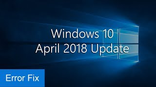 Fix Windows 10 Version 1809 Update Error | May Creators Update 1809 Failed to Install
