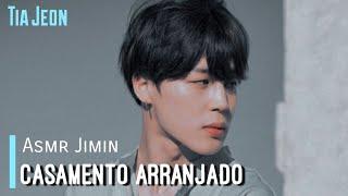 ASMR JIMIN   Série   Casamento Arranjado(11/)