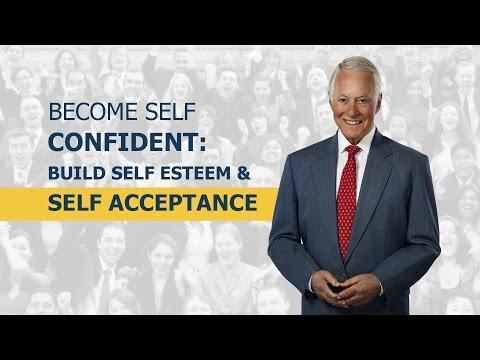 Become Self Confident: Building Self Esteem & Self Acceptance