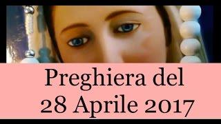 Preghiera del 28 Aprile 2017 | La luce di Maria