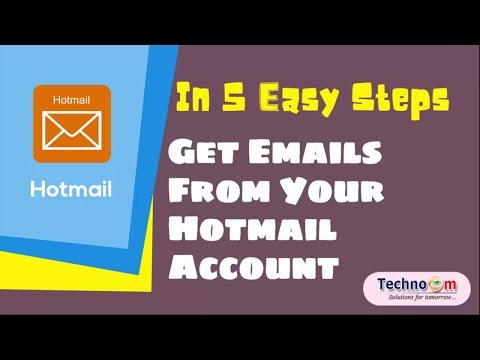 How to Get Emails From Hotmail Account in Just 5 easy Steps