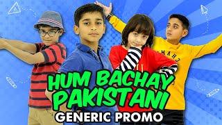 Hum Bachay Pakistani | Generic Promo | HD