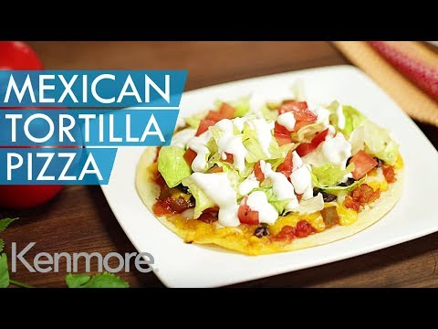How to Make a Mexican Tortilla Pizza | Kenmore Toaster Oven Recipes