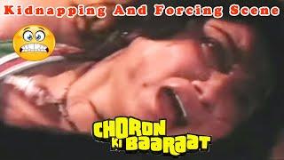 Kidnapping And Forcing Scene Choron Ki Baaraat चोरों की बारात Boll