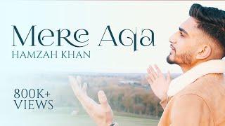 Mere Aqa   Hamzah Khan   Official Video 2020