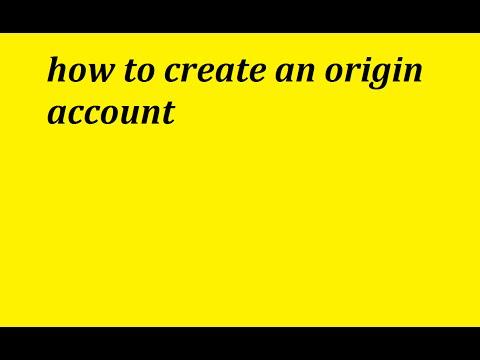 How To Create An Origin Account