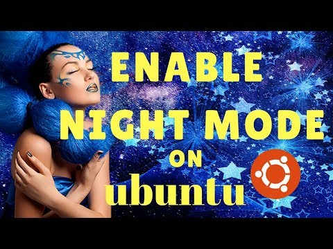 How to Enable a Night Mode In Ubuntu 17.10, Linux mint.